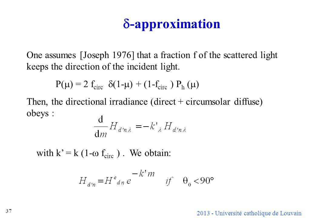 d-approximation One assumes [Joseph 1976] that a fraction f of the scattered light keeps the direction of the incident light.